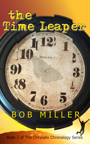 The Time Leaper by Bob Miller